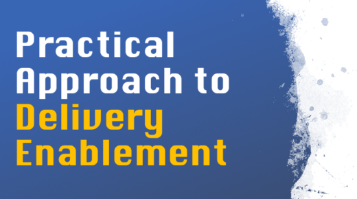 Practical Approach to Delivery Enablement